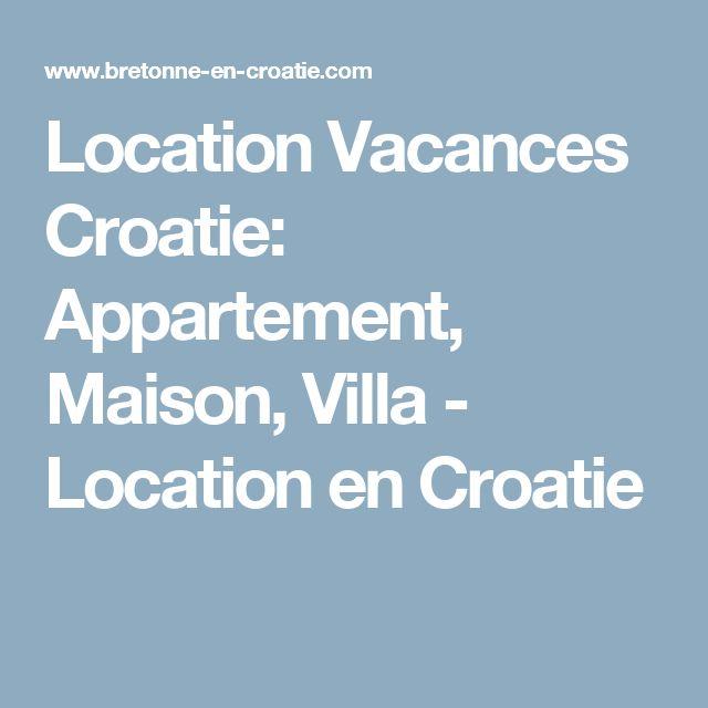 Location Vacances Croatie: Appartement, Maison, Villa - Location en Croatie