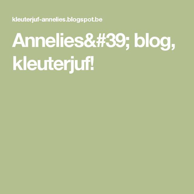 Annelies' blog, kleuterjuf!