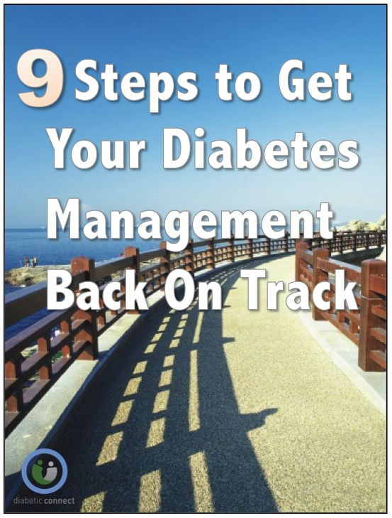 9 Steps to get your diabetes management back on track.
