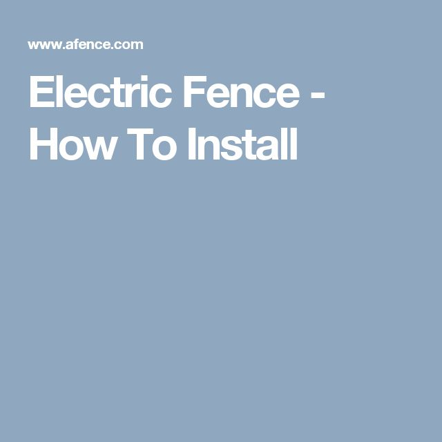 Electric Fence - How To Install