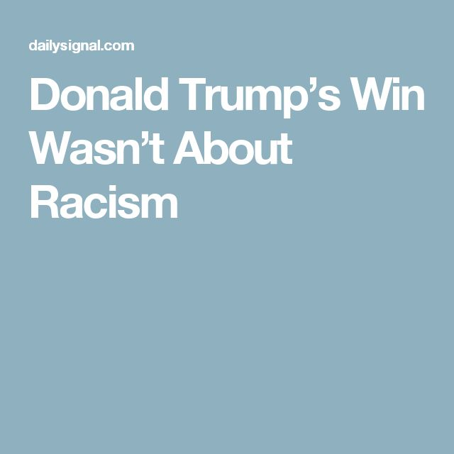 Donald Trump's Win Wasn't About Racism