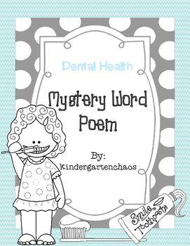 Dental Health Mystery Word Poem: This is a fun, interactive literacy activity I use with my weekly poem. Students read poem and then hunt for the words that are missing and fill them in. Another activity that the student love to do!
