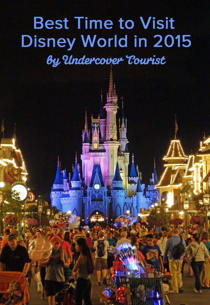 The best time to visit @waltdisneyworld in 2015 from Undercover Tourist! #Disney #DisneyWorld