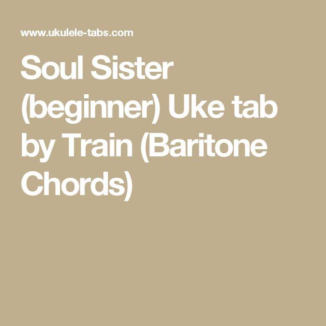 Soul Sister Beginner Uke Tab By Train Baritone Chords Ukulele