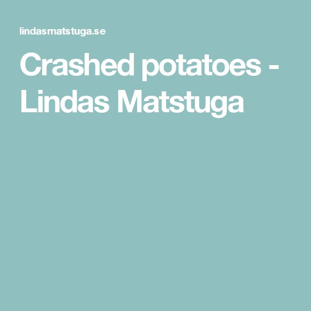Crashed potatoes - Lindas Matstuga
