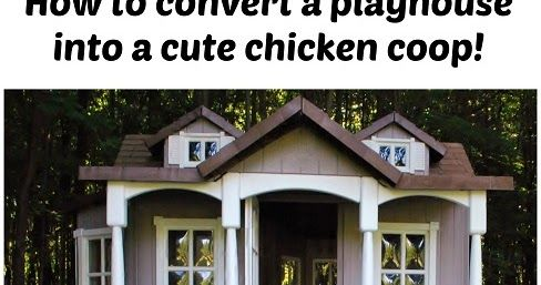 How to convert a playhouse into a cute chicken coop!