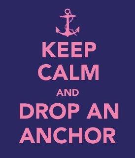 keep calm and drop an anchor.