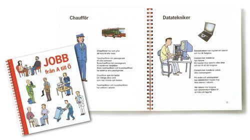 Jobb från A till Ö - Läsebok - Enkel och bra beskrivning av vanliga yrken. Övningsbok finns till om man vill ha.