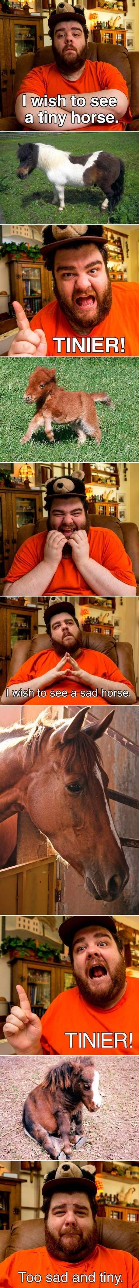 Too sad and tiny! This man is hilarious.