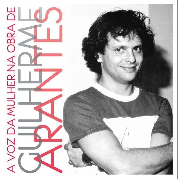 2012: A voz da mulher na obra de Guilherme Arantes da gravadora Joia Moderna do DJ Zé Pedro