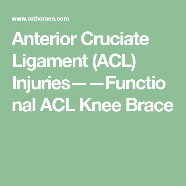 Anterior Cruciate Ligament (ACL) Injuries——Functional ACL Knee Brace