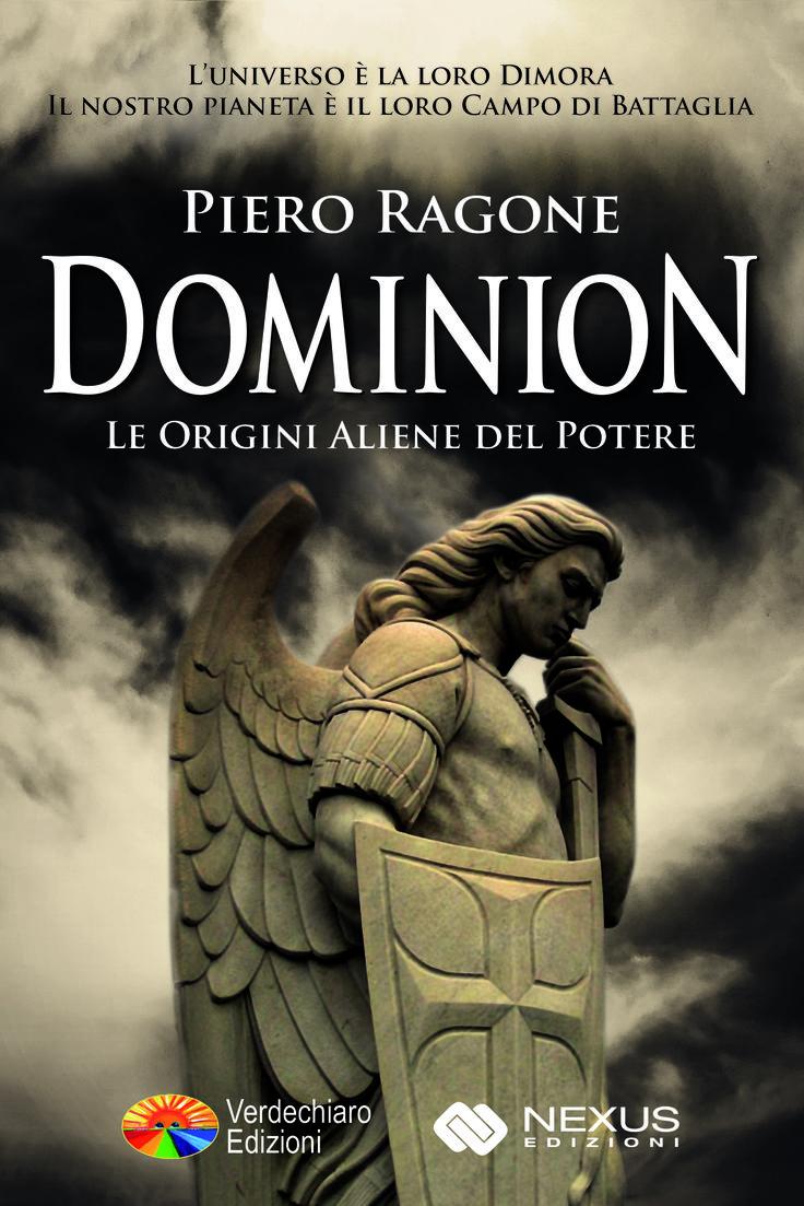 Piero Ragone, DOMINION - Le Origini Aliene del Potere