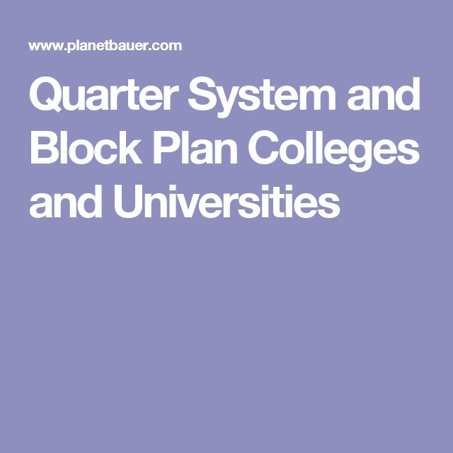 Quarter System and Block Plan Colleges and Universities