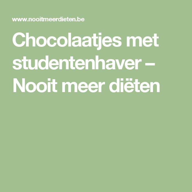 Chocolaatjes met studentenhaver – Nooit meer diëten