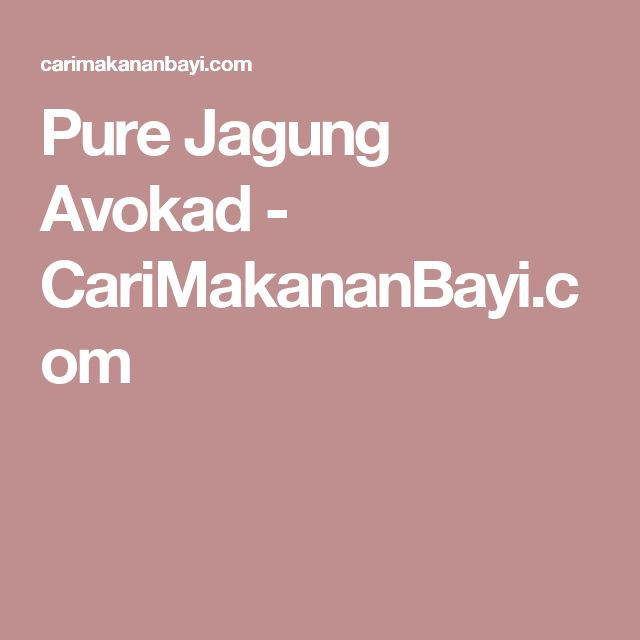 Pure Jagung Avokad - CariMakananBayi.com