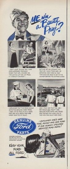 "Description: 1951 FORD vintage print advertisement ""ME win a Beauty Prize?""-- Genuine Ford Parts ... I explained she'd save time, money and her Ford if she always specified genuine Ford parts! --"