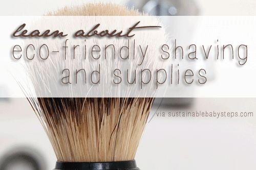 Eco-Friendly Shaving Supplies and Sustainable Alternatives - Sustainable Baby Steps