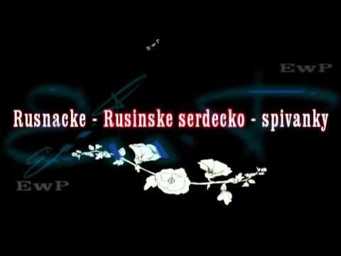 Rusnacke - Rusínske serdečko - špivanky -- Otecko moj, mamka moja... - YouTube