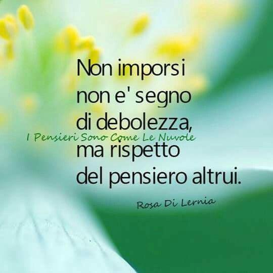 No imponerse, no es señal de debilidad, sino de respeto del pensamiento de los demás.