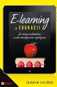 ebook E-learning w edukacji. Jak stworzyć multimedialną i w pełni interaktywną…