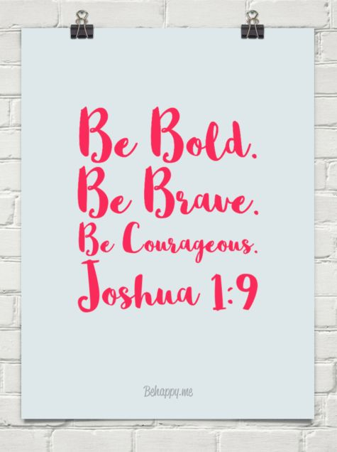 Be bold. be brave. be courageous. joshua 1:9   #christiangifts  #bibleverseprint