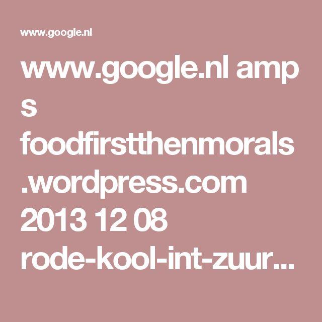 www.google.nl amp s foodfirstthenmorals.wordpress.com 2013 12 08 rode-kool-int-zuur amp