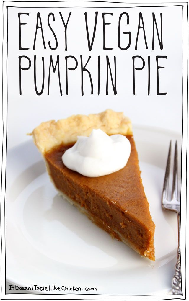 Easy Vegan Pumpkin Pie. All you do is add the ingredients to a blender, blend, pour into pie shell, and bake! No one will know it's vegan!