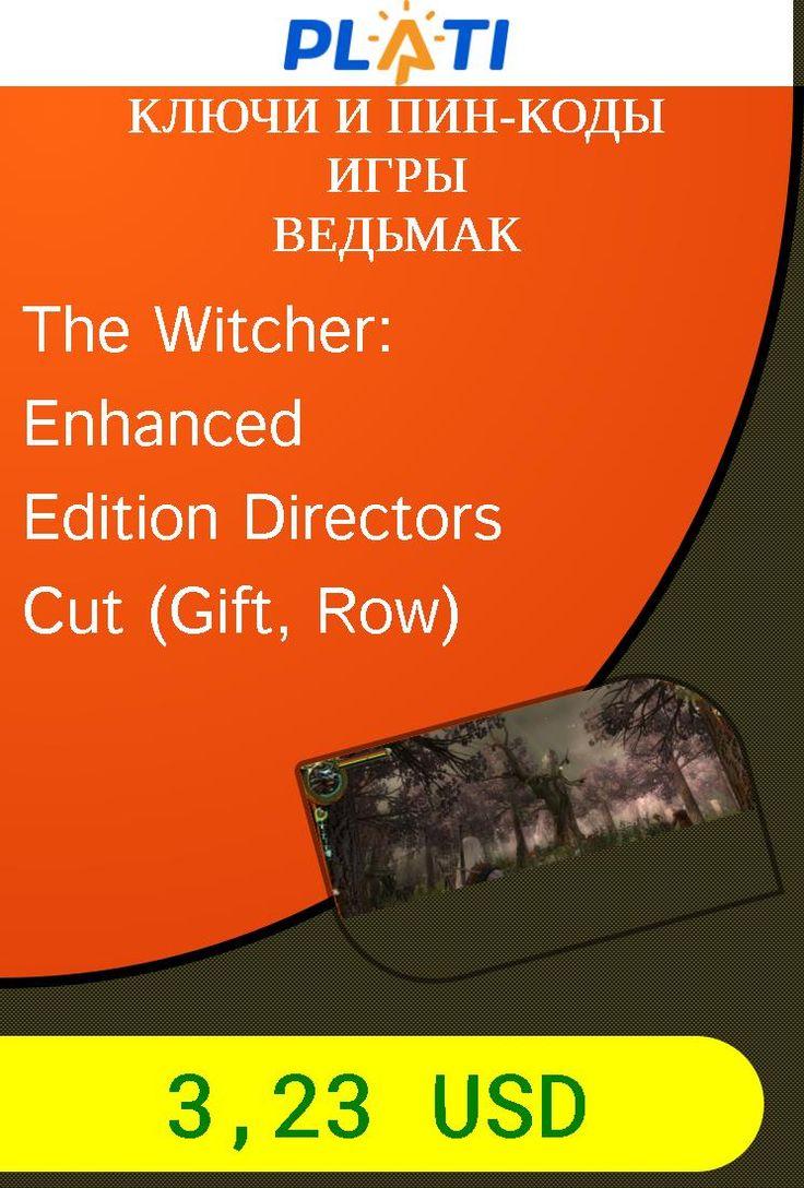 The Witcher: Enhanced Edition Directors Cut (Gift, Row) Ключи и пин-коды Игры Ведьмак