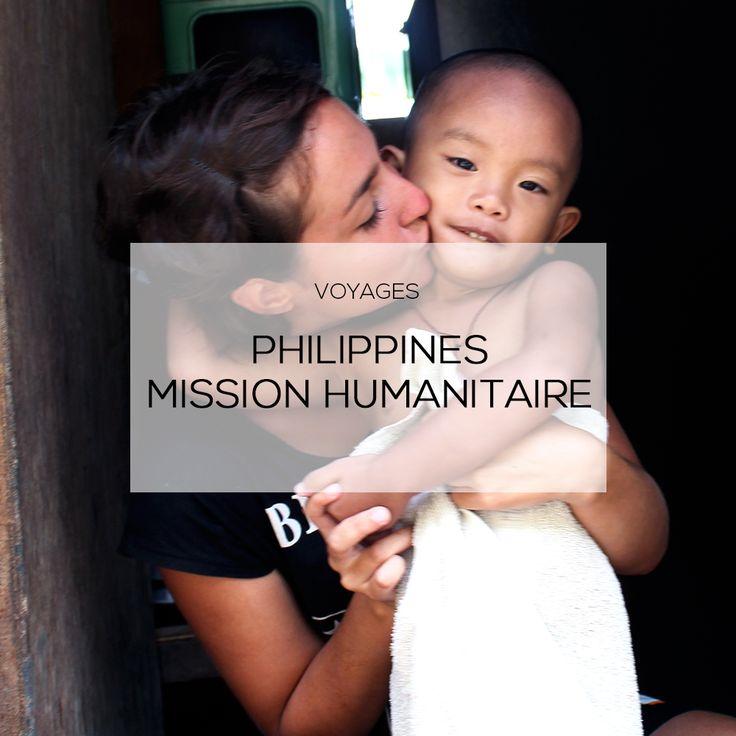 Une mission humanitaire ou l'expérience d'une vie. Je vous emmène aux Philippines ou j'ai vécu la mienne, entre découverte et sourires !
