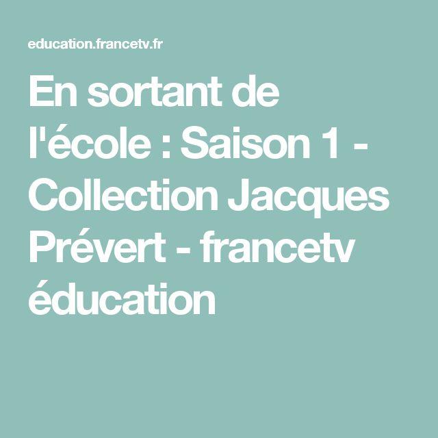 En sortant de l'école : Saison 1 - Collection Jacques Prévert - francetv éducation