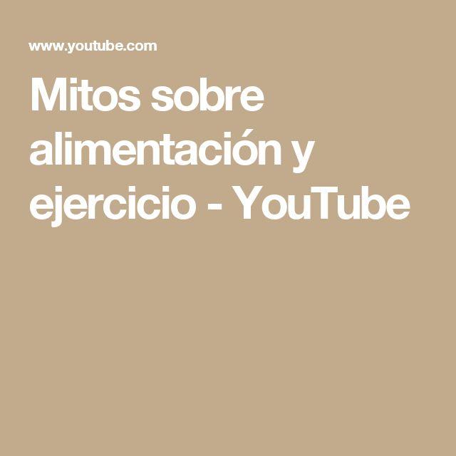 Mitos sobre alimentación y ejercicio - YouTube