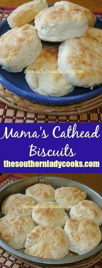 "My mother never made any kind of biscuits except what we called ""cathead"" biscuits and she made them almost every day.  I have seen her make biscuits twice in one day because every kid …"