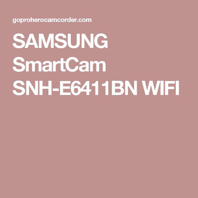 SAMSUNG SmartCam SNH-E6411BN WIFI