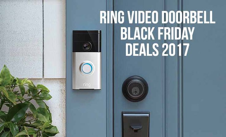 Ring Video Doorbell Black Friday Deals 2017 (Save $100)