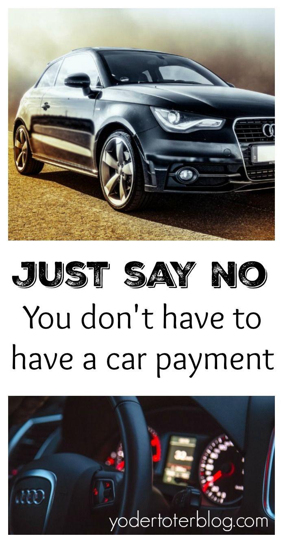 You Ll Always Have A Car Payment Not Yodertoterblog Car Payment Car Car Finance
