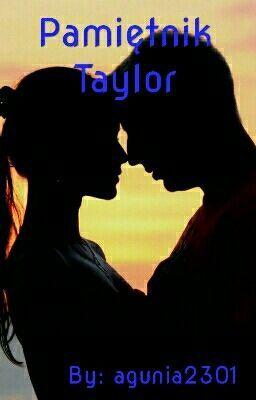 """Powinieneś przeczytać """" Pamiętnik Taylor """"na #Wattpad. #romans"""