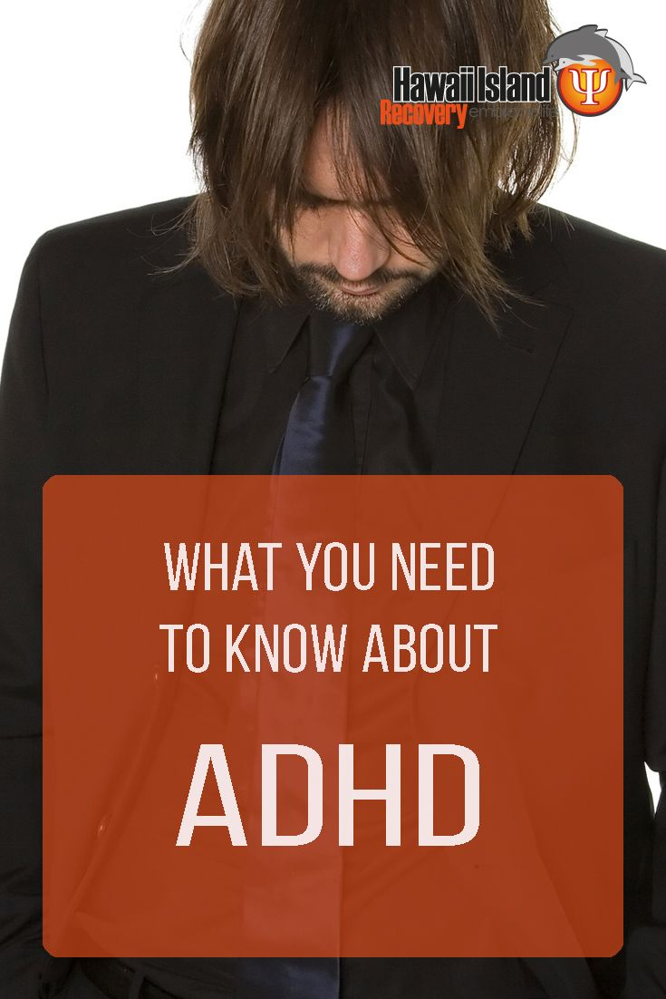 What You Need to Know about #ADHD  | www.hawaiianrecovery.com | #addiction #recovery #hawaii