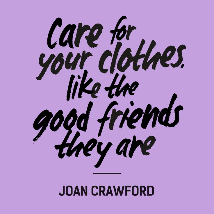 """""""Care for your clothes, like the good friends they are"""" —Joan Crawford #FashRev #fashion #quote"""