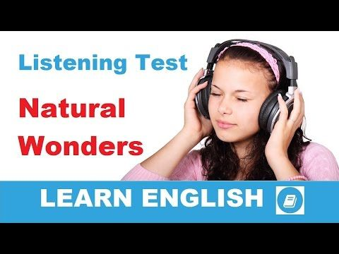 Learn English - Elementary Listening Test: Natural Wonders - E-ANGOL
