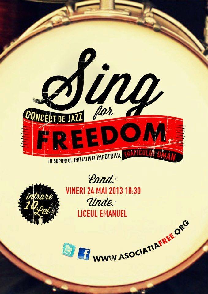 Sing for freedom - un eveniment împotriva traficului de persoane.