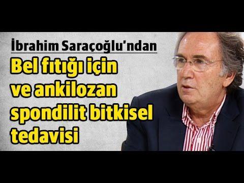 İbrahim Saraçoğlu - Bel fıtığı için ve ankilozan spondilit bitkisel tedavisi - YouTube