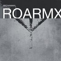 Mechanimal - ROARMX by MECH▲NIMAL on SoundCloud