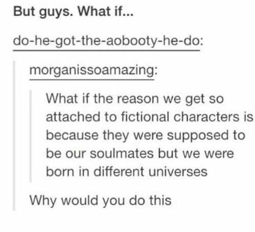 That is scary. Soul mates with Moriarty, I don't know if I like or if I'm afraid.