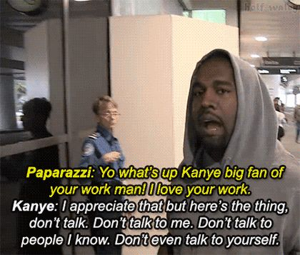 When he he ordered a man to take a vow of silence. | 21 Times You And Kanye West Had Absolutely Nothing In Common