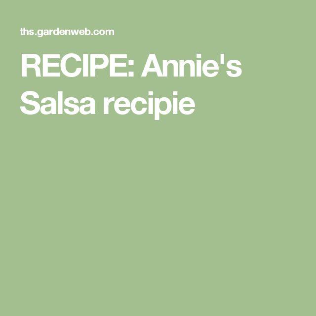 RECIPE:  Annie's Salsa recipie