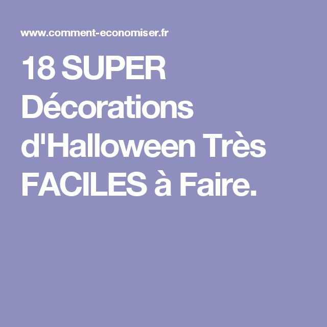 18 SUPER Décorations d'Halloween Très FACILES à Faire.