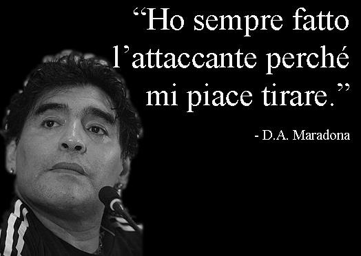 Diego Armando Maradona, ex calciatore e gran tiratore.