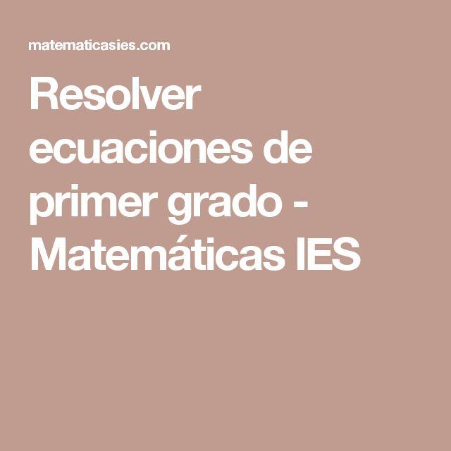 Resolver ecuaciones de primer grado - Matemáticas IES