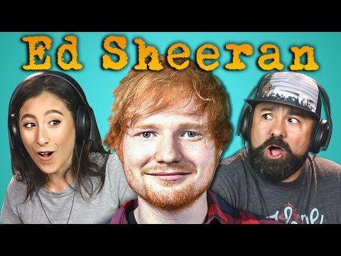 ADULTS REACT TO ED SHEERAN - YouTube