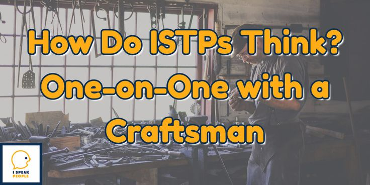 How do you know if you - or someone you love - is an ISTP? How does someone with this introvert personality type think? Read the post to find out.